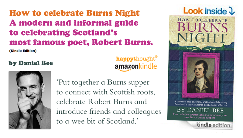 Burns Night celebration, A modern and informal guide to celebrating Scotland's most famous poet, Robert Burns.